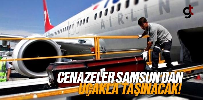 Cenazeler Samsun'dan Şehir Dışına Uçak İle Taşınacak