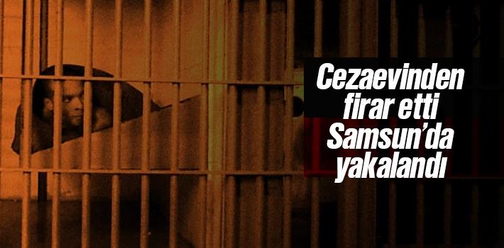 Cezaevinden Firar Etti Samsun'da Yakalandı