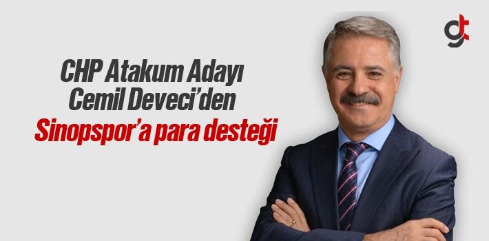 CHP Atakum Adayı Cemil Deveci'den Sinopspor'a Para...