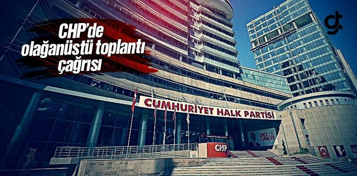CHP'de Olağanüstü Toplantı Çağrısı