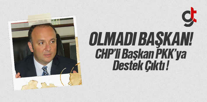 CHP'den PKK'ya Destek