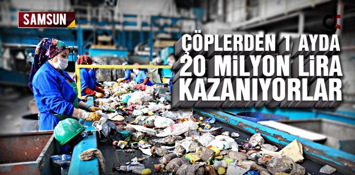 Çöplerden Bir Ayda 20 Milyon Lira Kazanıyorlar