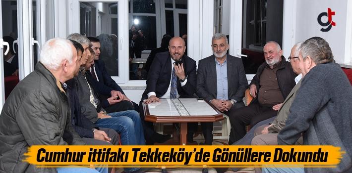 Cumhur İttifakı Tekkeköy'de Gönüllere Dokundu...
