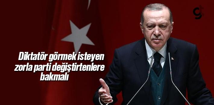 Cumhurbaşkanı Erdoğan: Diktatör görmek isteyen...