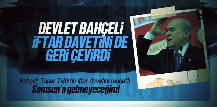Devlet Bahçeli, Taner Tekin'in İftar Davetini...