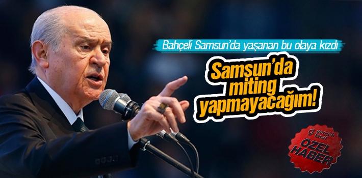 Devlet Bahçeli'yi Samsun'da Kızdıran Olay