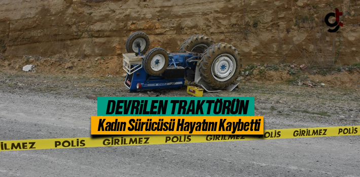 Devrilen Traktörün Kadın Sürücüsü Hayatını...