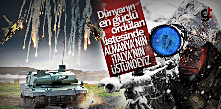 Dünyanın en güçlü orduları belli oldu, Türkiye...