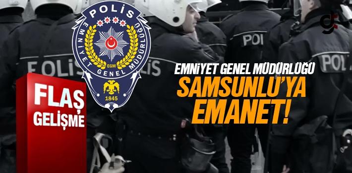 Emniyet Genel Müdürlüğü Samsunlu'ya Emanet