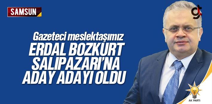 Erdal Bozkurt AK Parti Salıpazarı Aday Adayı Oldu
