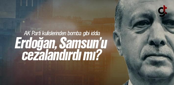 Erdoğan, Samsun'u Cezalandırdı Mı?