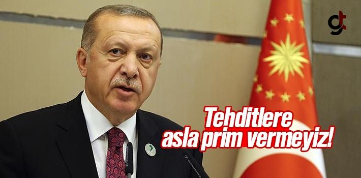 Erdoğan, Tehditlere Asla Prim Vermeyiz
