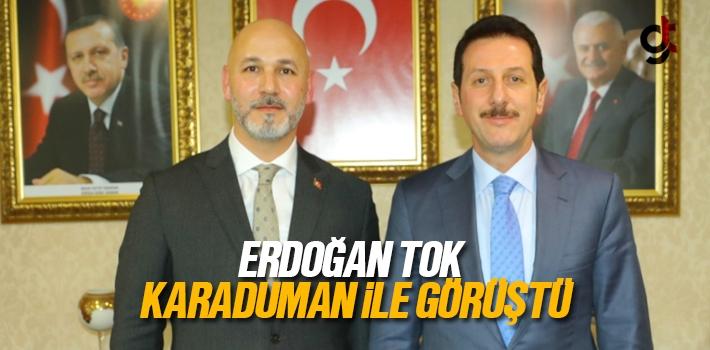 Erdoğan Tok, Hakan Karaduman İle Görüştü