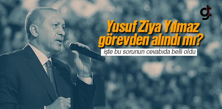 Erdoğan, Yusuf Ziya Yılmaz İle Devam Edecek Mi?