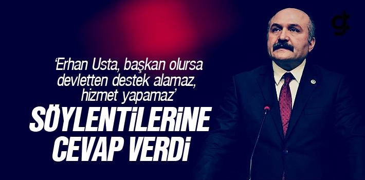 Erhan Usta, Başkan Olursa Devletten Destek Alabilir...