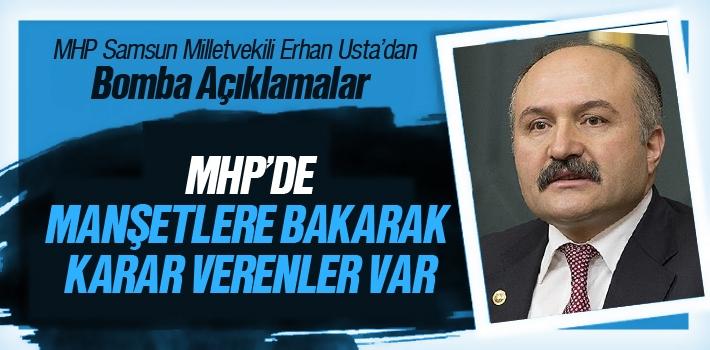 Erhan Usta Bombaladı: MHP'de manşetlere bakarak...