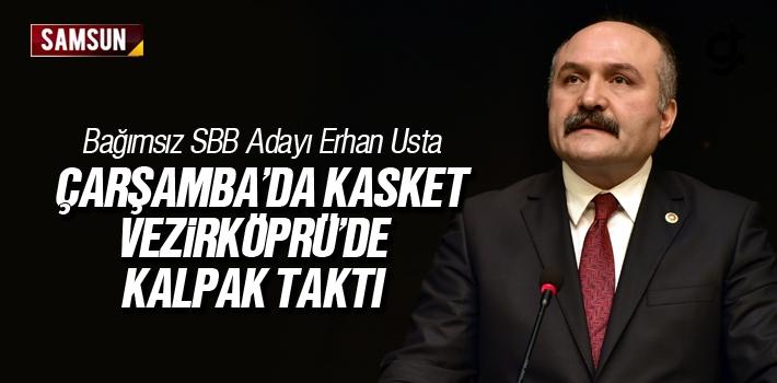 Erhan Usta, Çarşamba'da Kasket, Vezirköprü'de...