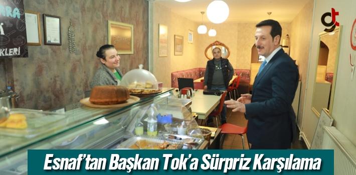 Esnaf'tan Başkan Tok'a Sürpriz Karşılama