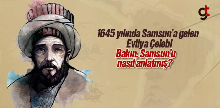 Evliya Çelebi, Samsun'a Gelince Ne Dedi?