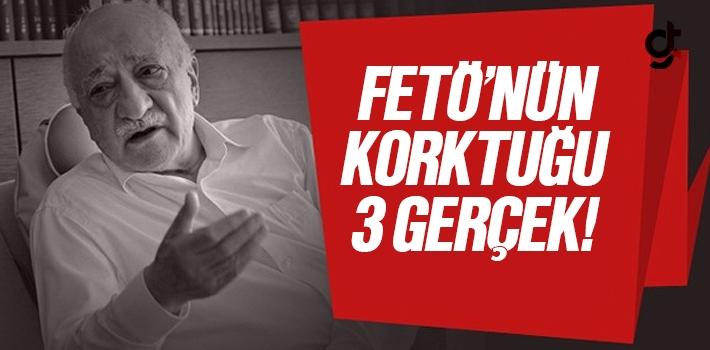 FETÖ BU 3 ŞEYDEN ÇOK KORKUYOR