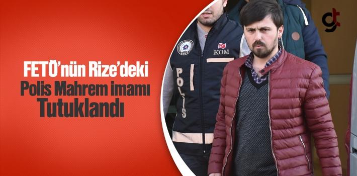 FETÖ'nün Rize'deki Polis Mahrem İmamı Tutuklandı