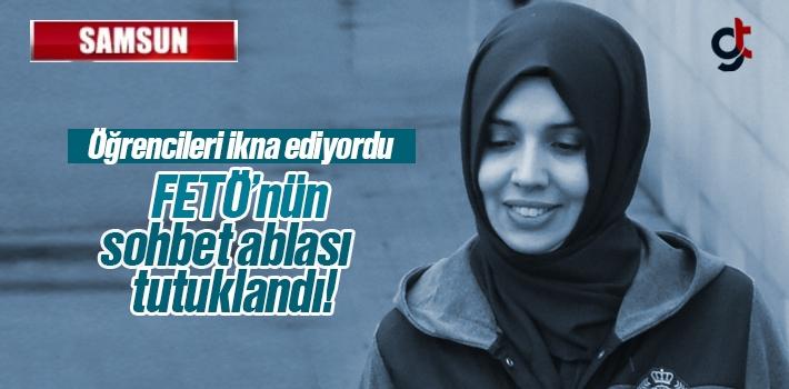 FETÖ'nün Samsun Sohbet Ablası Sibel Başaran Tutuklandı