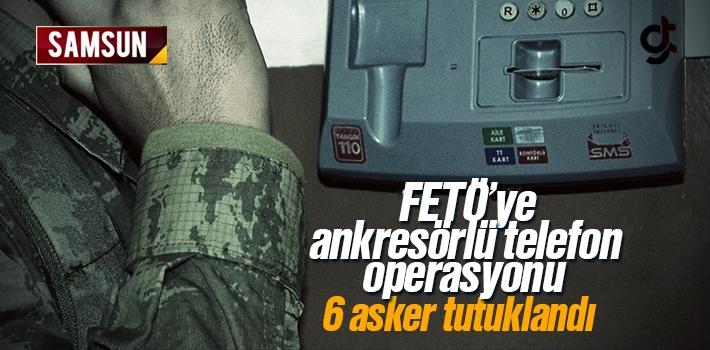 FETÖ'ye Ankresörlü Telefon Operasyonu, 6 Kişi...