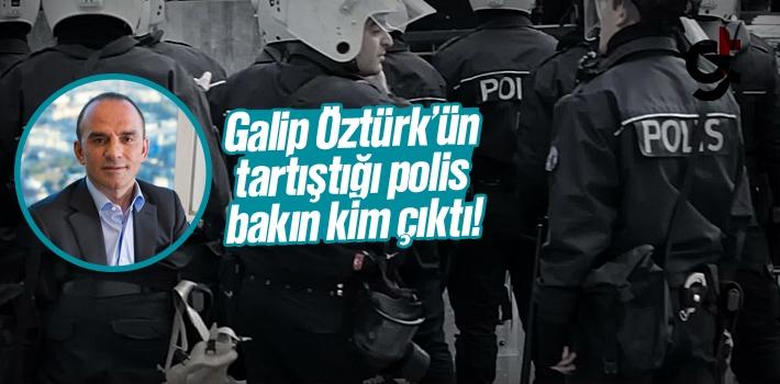 Galip Öztürk'ün Tartıştığı Polis Bakın Kim Çıktı