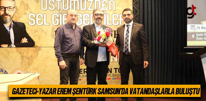 Gazeteci-Yazar Erem Şentürk Samsun'da Vatandaşlarla...