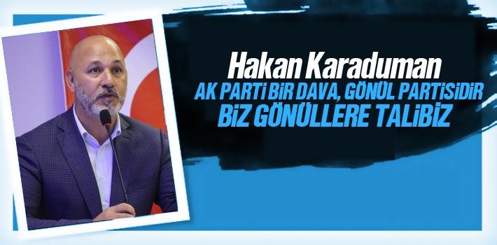 Hakan Karaduman, Biz Gönüllere Talibiz!