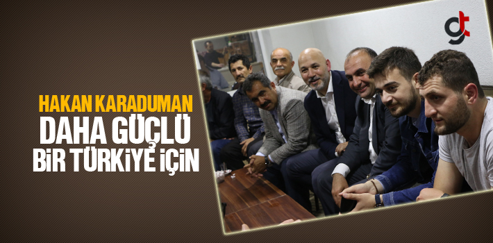 Hakan Karaduman, Daha Güçlü Bir Türkiye İçin...