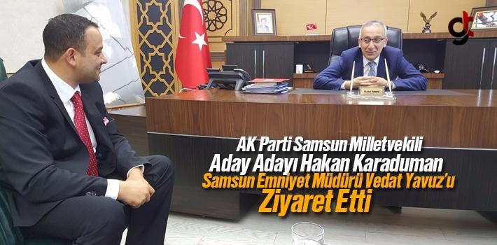 Hakan Karaduman Emniyet Müdürü Vedat Yavuz'u Ziyaret...