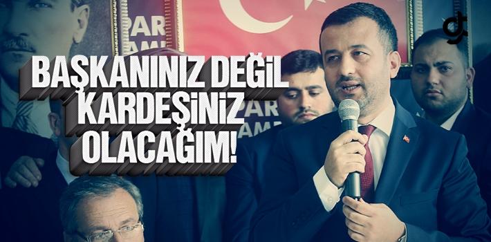 Halit Doğan; 'Başkanınız Değil Kardeşiniz Olacağım'