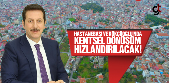 Hastanebaşı ve Kökçüoğlu'nda Kentsel Dönüşüm...