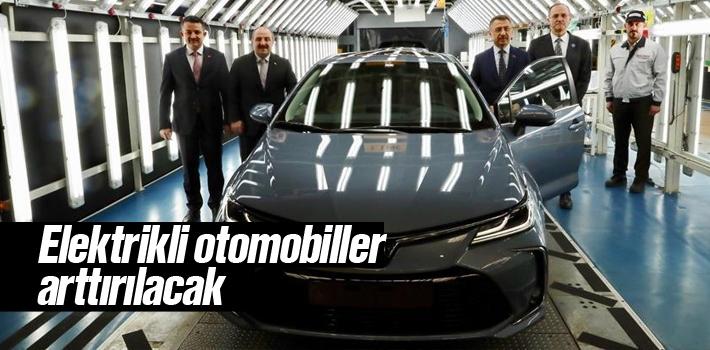 Hibrit ve Elektrikli Otomobil Satışları Artıtılacak