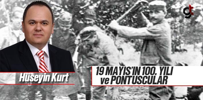 Hüseyin Kurt; 19 Mayıs'ın 100. Yılı ve Pontuscular