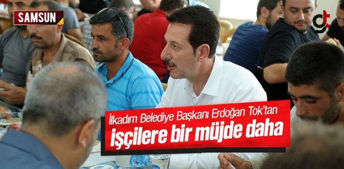 İlkadım Belediye Başkanı Erdoğan Tok'tan İşçilere...