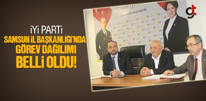 İYİ Parti Samsun İl Başkanlığı'nda Görev Dağılımı...