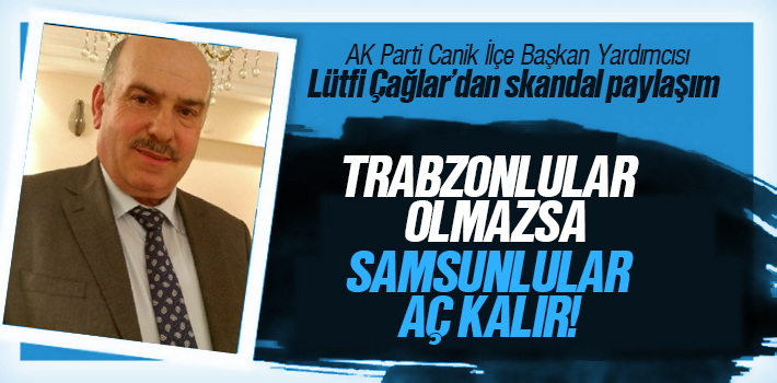 Lütfi Çağlar; 'Trabzonlular olmazsa Samsunlular...