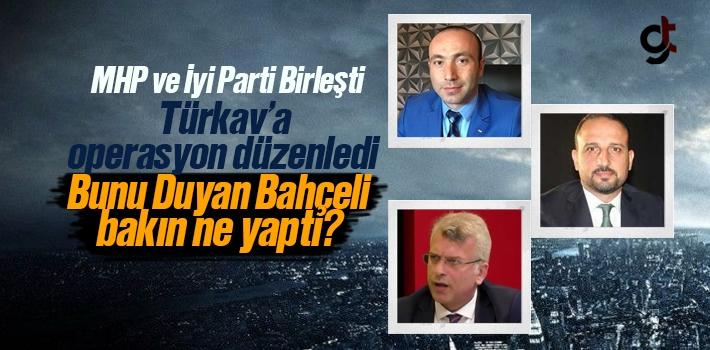 MHP ve İyi Parti Birleşti Türkav'a Görevden...