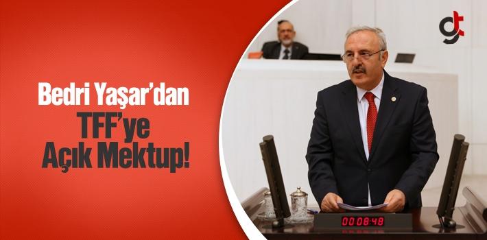 Milletvekili Bedri Yaşar'dan TFF'ye Açık Mektup!