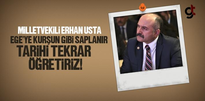 Milletvekili Erhan Usta, Ege'ye Kurşun Gibi Saplanır...