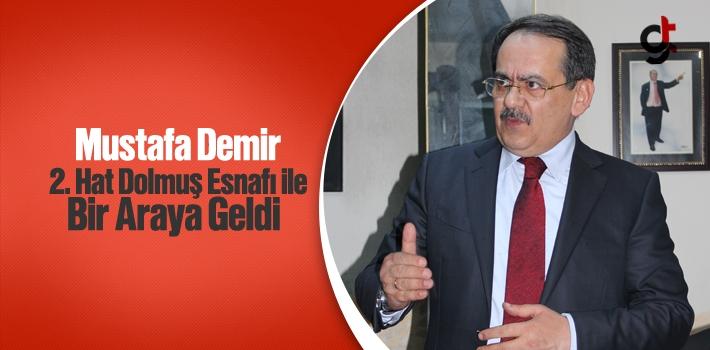 Mustafa Demir, 2. Hat Dolmuş Esnafı İle Bir Araya...