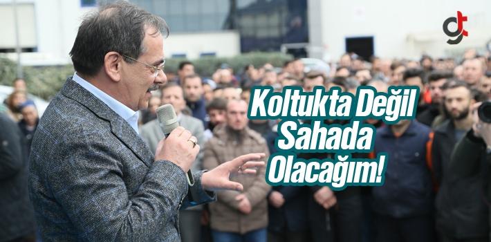 Mustafa Demir, Koltukta Değil Sahada Olacağım!