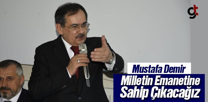 Mustafa Demir, Milletin Emanetine Sahip Çıkacağız