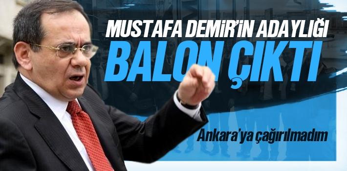 Mustafa Demir'in Adaylığı Balon Çıktı