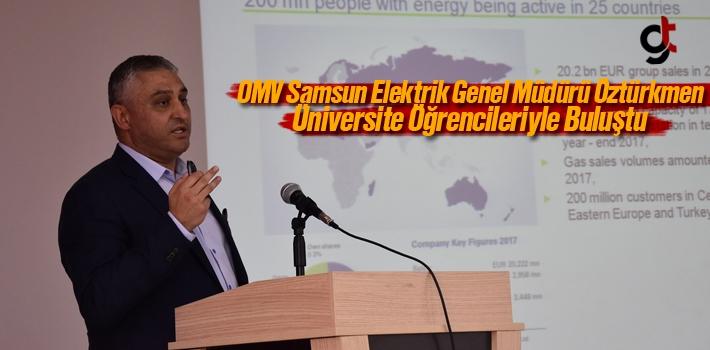 OMV Samsun Elektrik Genel Müdürü Öztürkmen Üniversite...