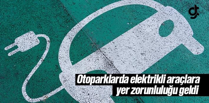 Otoparklarda Elektrikli Araçlara ve Bisikletleri...