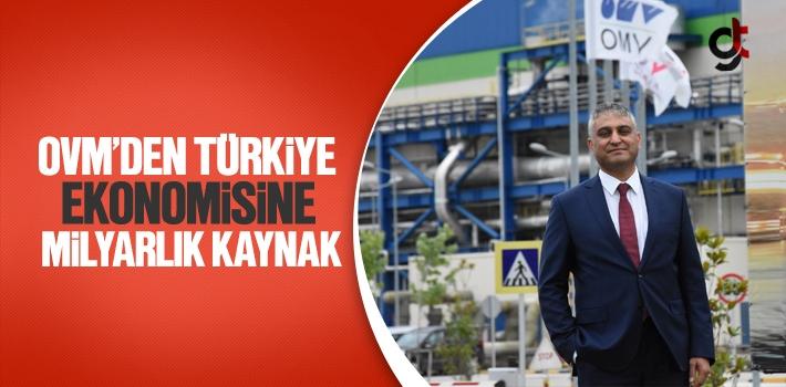 OVM'den Türkiye Ekonomisine Milyarlık Kaynak