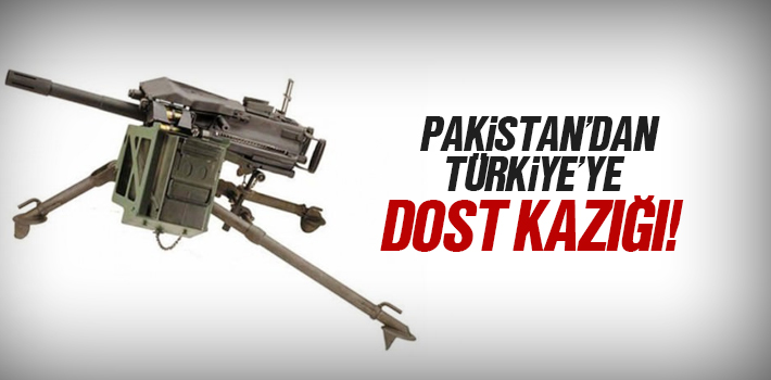 Pakistan'dan Türkiye'ye Dost Kazığı